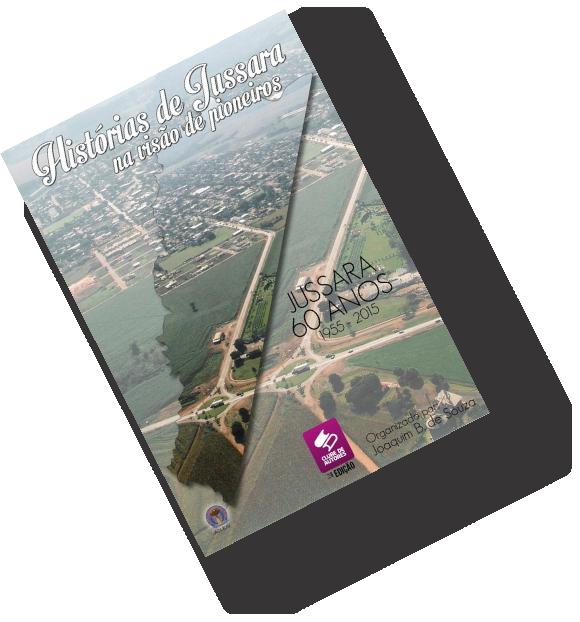 Livro Histórias de Jussara na Visaão de Pioneiros por Joaquim B de Souza | Clube de Autores | JB Treinamento