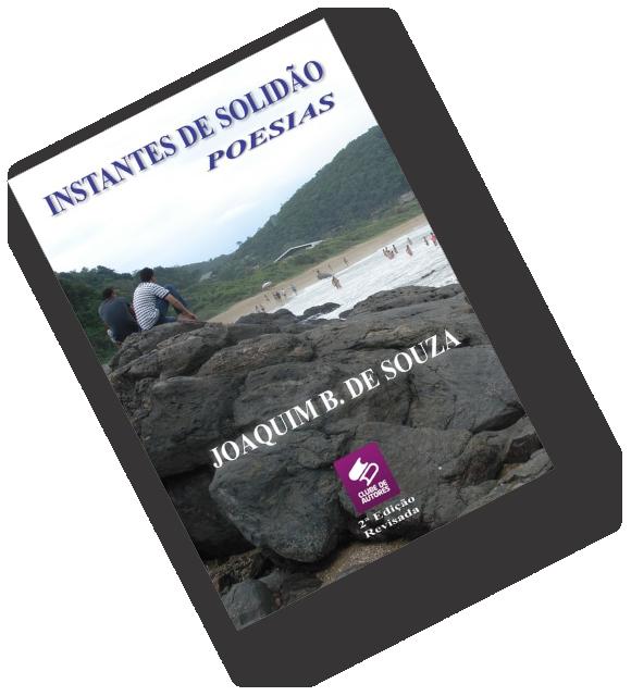 Livro Instantes de Solidão por Joaquim B de Souza | Clube de Autores | JB Treinamento